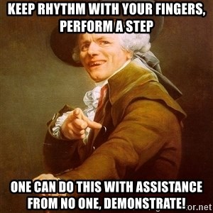 Joseph Ducreux - Keep rhythm with your fingers, perform a step one can do this with assistance from no one, demonstrate!