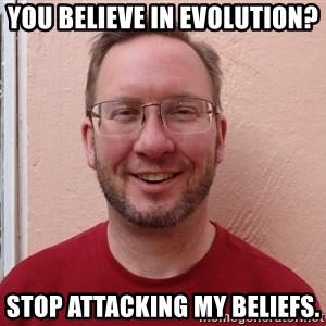 Asshole Christian missionary - you believe in evolution? stop attacking my beliefs.