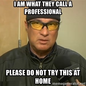 Steven Seagal Mma - I am what they call a professional please do not try this at home