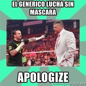 CM Punk Apologize! - el generico lucha sin mascara apologize