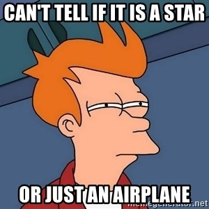 Futurama Fry - can't tell if it is a star or just an airplane