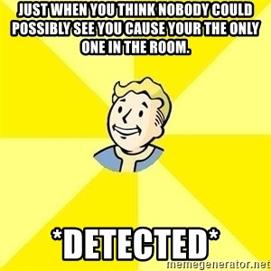 Fallout 3 - Just when you think nobody could POSSIBLY see you cause your the only one in the room.  *Detected*