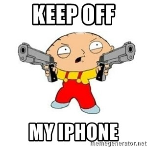 Stewie Griffin - Keep off My iPhone