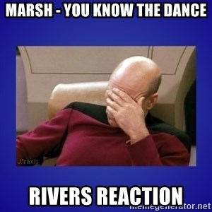 Picard facepalm  - marsh - you know the dance rivers reaction