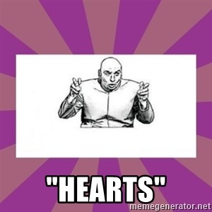 """'dr. evil' air quote -  """"Hearts"""""""