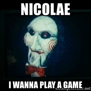 SAW - I wanna play a game - Nicolae I wanna play a game