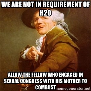 Joseph Ducreux - we are not in requirement of h2o allow the fellow who engaged in sexual congress with his mother to combust