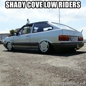 treiquilimei - Shady cove low riders