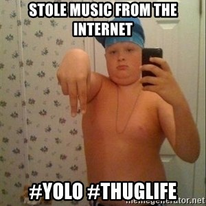 Swagmaster - STole mUsic from the Internet #YOLO #THUGLIFE