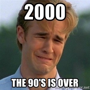 90s Problems - 2000 the 90's is over