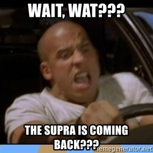 fast and furious - Wait, wat??? The supra IS coming back???