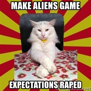 Dictator Cat - make aliens game expectations raped
