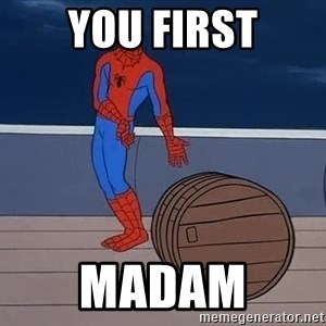 Spiderman and barrel - YOU FIRST MADAM