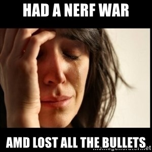 First World Problems - had a nerf war amd lost all the bullets