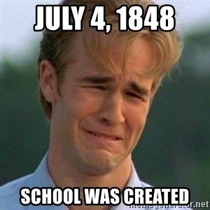 90s Problems - July 4, 1848  School was created