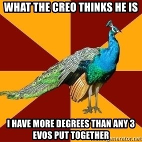Thespian Peacock - What the creo thinks he is I have more degrees than any 3 evos put together