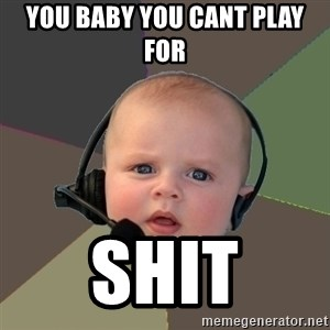 FPS N00b - you baby you cant play for  SHIT