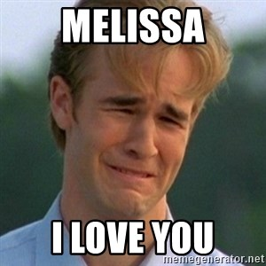90s Problems - MELISSA I LOVE YOU