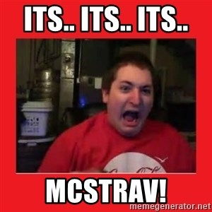 Disgruntled Joseph - ITS.. ITS.. ITS..  MCSTRAV!