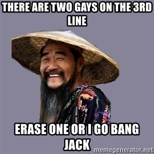 chinese - THERE ARE TWO GAYS ON THE 3RD LINE ERASE ONE OR I GO BANG JACK