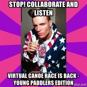 Vanilla Ice - Stop! Collaborate and listen Virtual Canoe Race is back - Young Paddlers Edition