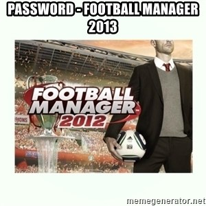 football manager 2013 - password - football manager 2013
