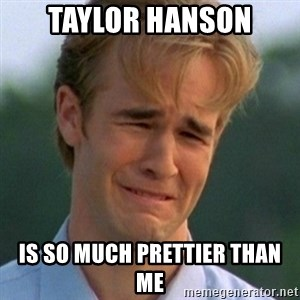 90s Problems - TAYLOR HANSON IS SO MUCH PRETTIER THAN ME