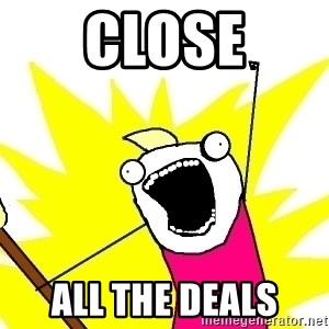X ALL THE THINGS - CLOSE all the deals