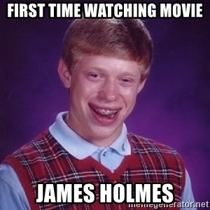 Bad Luck Brian - First time Watching movie James Holmes