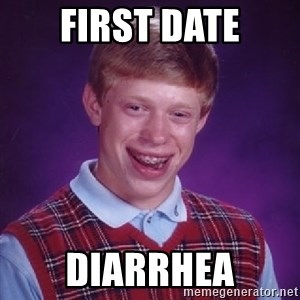 Bad Luck Brian - First date diarrhea