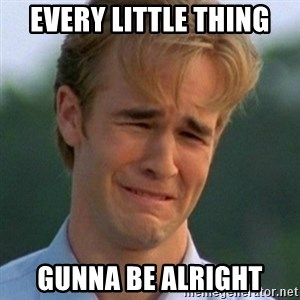 90s Problems - EVERY LITTLE THING GUNNA BE ALRIGHT