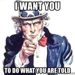 Uncle Sam - I WANT YOU TO DO WHAT YOU ARE TOLD