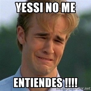 90s Problems - YESSI NO ME  ENTIENDES !!!!