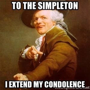 Joseph Ducreux - To the simpleton I extend my condolence