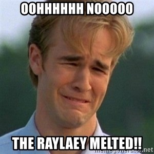 90s Problems - OOHHHHHH NOOOOO THE RAYLAEY MELTED!!