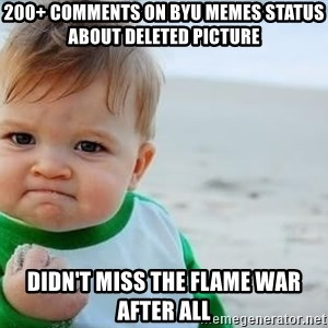 fist pump baby - 200+ Comments on BYU Memes status about deleted picture didn't miss the flame war after all