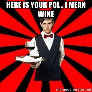 typical_off - HERE IS YOUR POI... I MEAN WINE