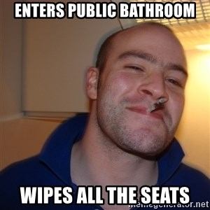 Good Guy Greg - Enters public bathroom wipes all the seats