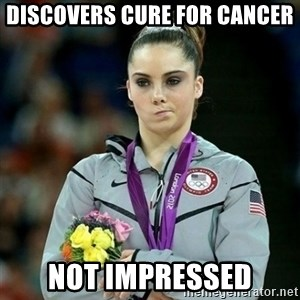 McKayla Maroney Not Impressed - Discovers cure for cancer not Impressed