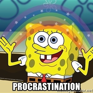spongebob rainbow -  PROCRASTINATION