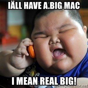 fat chinese kid - Iäll have a.big mac i mean real big!