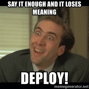 Nick Cage - Say it enough and it loses meaning DEPLOY!