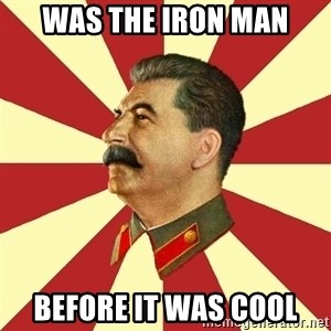 STALINVK - Was the iron man before it was cool