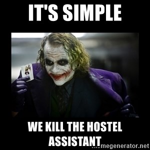 Kill Batman Joker - IT'S SIMPLE we kill the hostel assistant