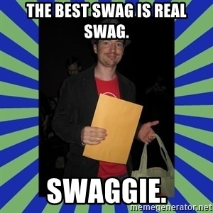 Swag fag chad costen - The best swag is real swag. SWAGGIE.