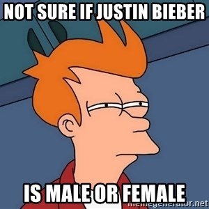 Futurama Fry - not sure if justin bieber  is male or female