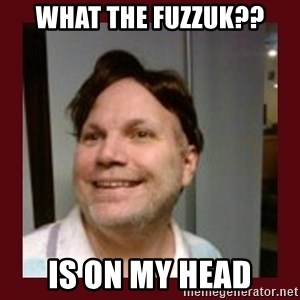 Free Speech Whatley - What the fuzzuk?? is on my head