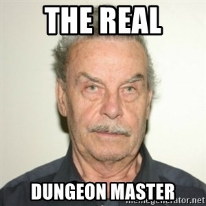 Josef Fritzl - The real dungeon master