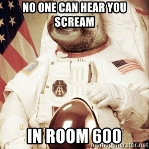 space sloth - NO ONE CAN HEAR YOU SCREAM iN ROOM 600