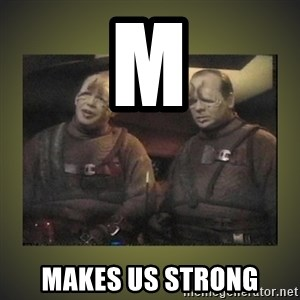 Star Trek: Pakled - M MAKES US STRONG